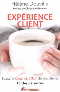 Expérience client : Soyez l...
