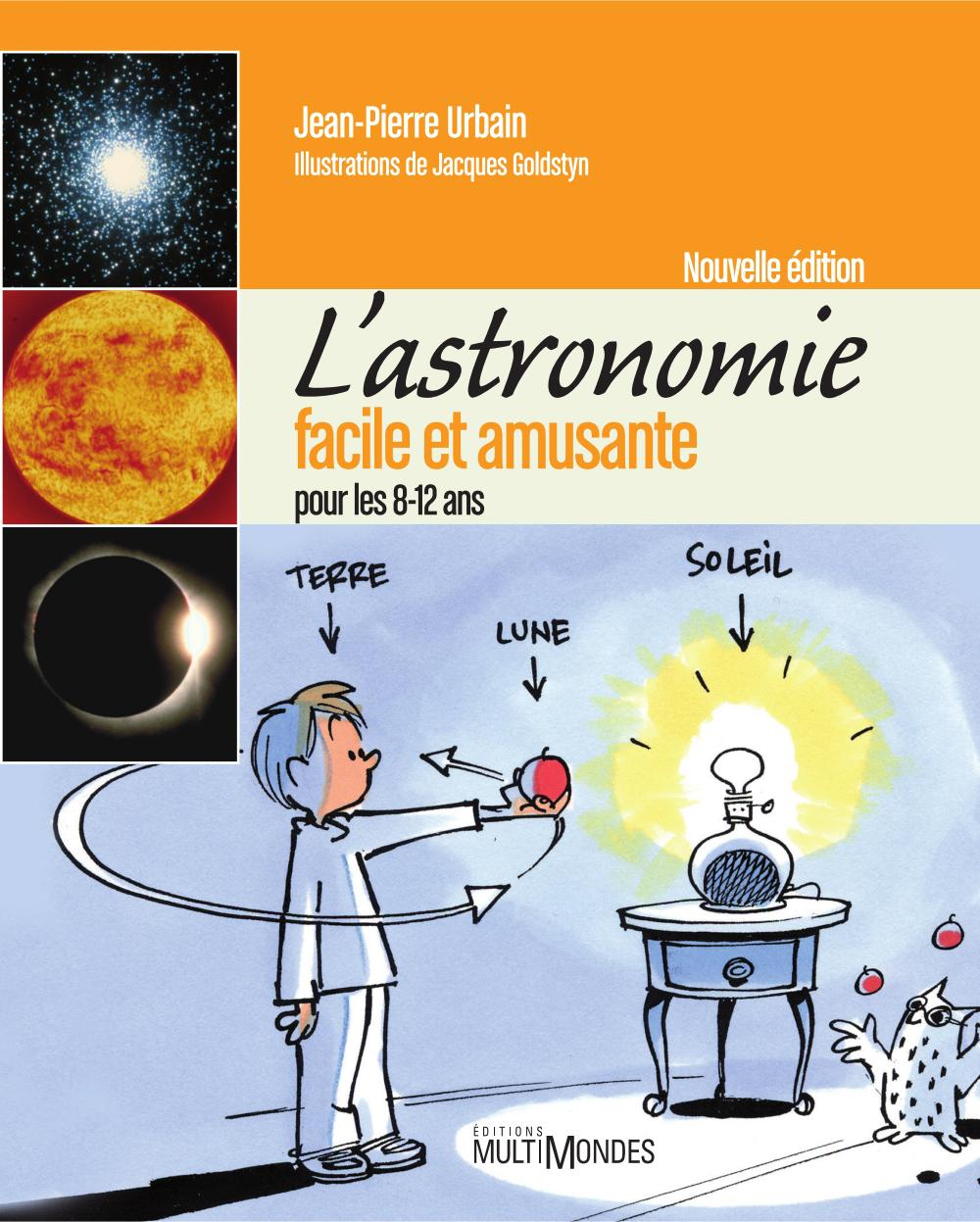 L'astronomie facile et amusante pour les 8-12 ans – Nouvelle édition