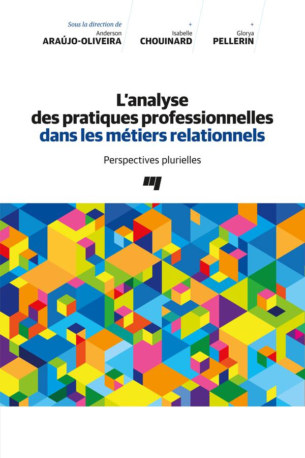L'analyse des pratiques professionnelles dans les métiers relationnels