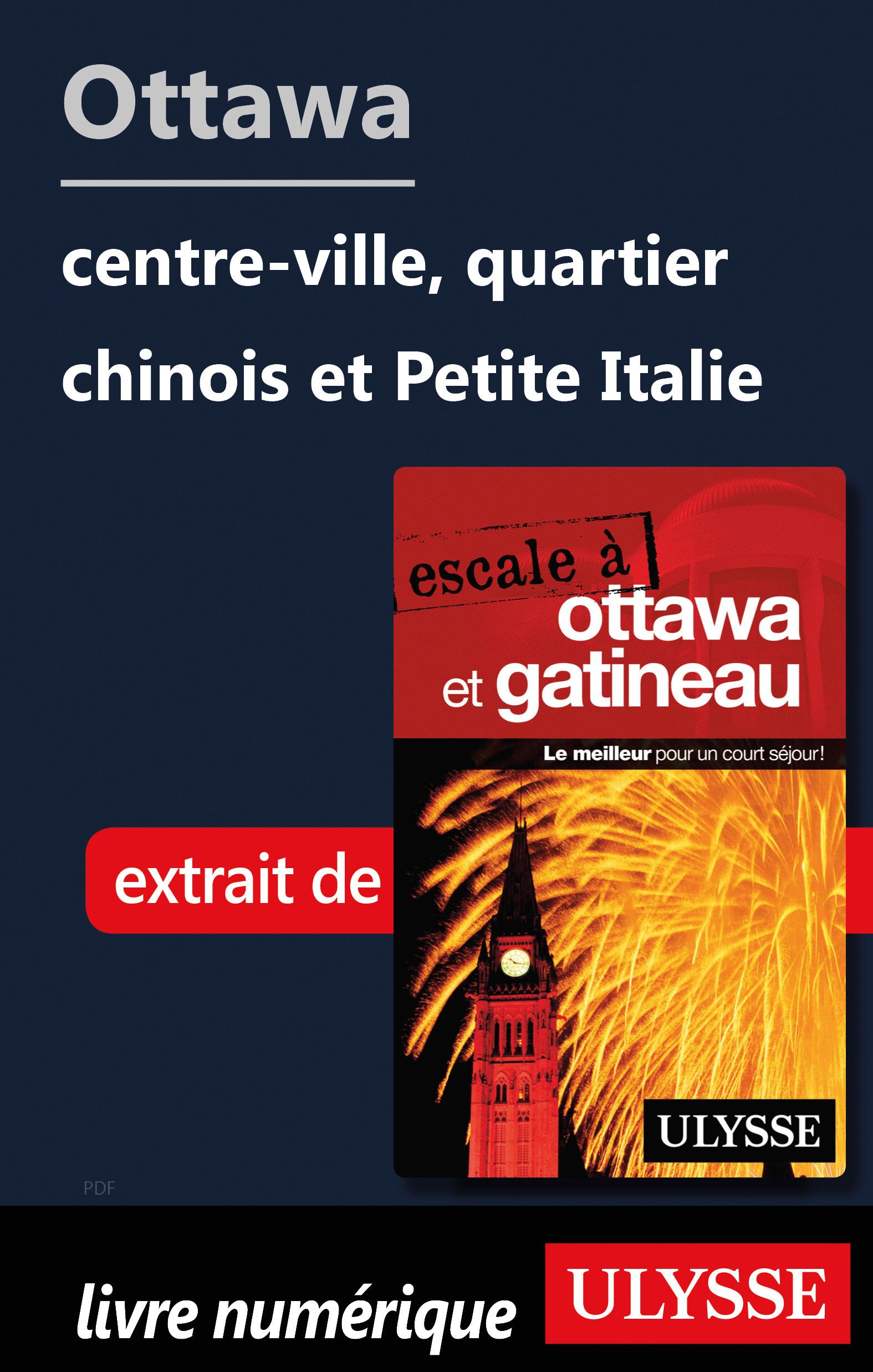 Ottawa: centre-ville, quartier chinois et Petite Italie