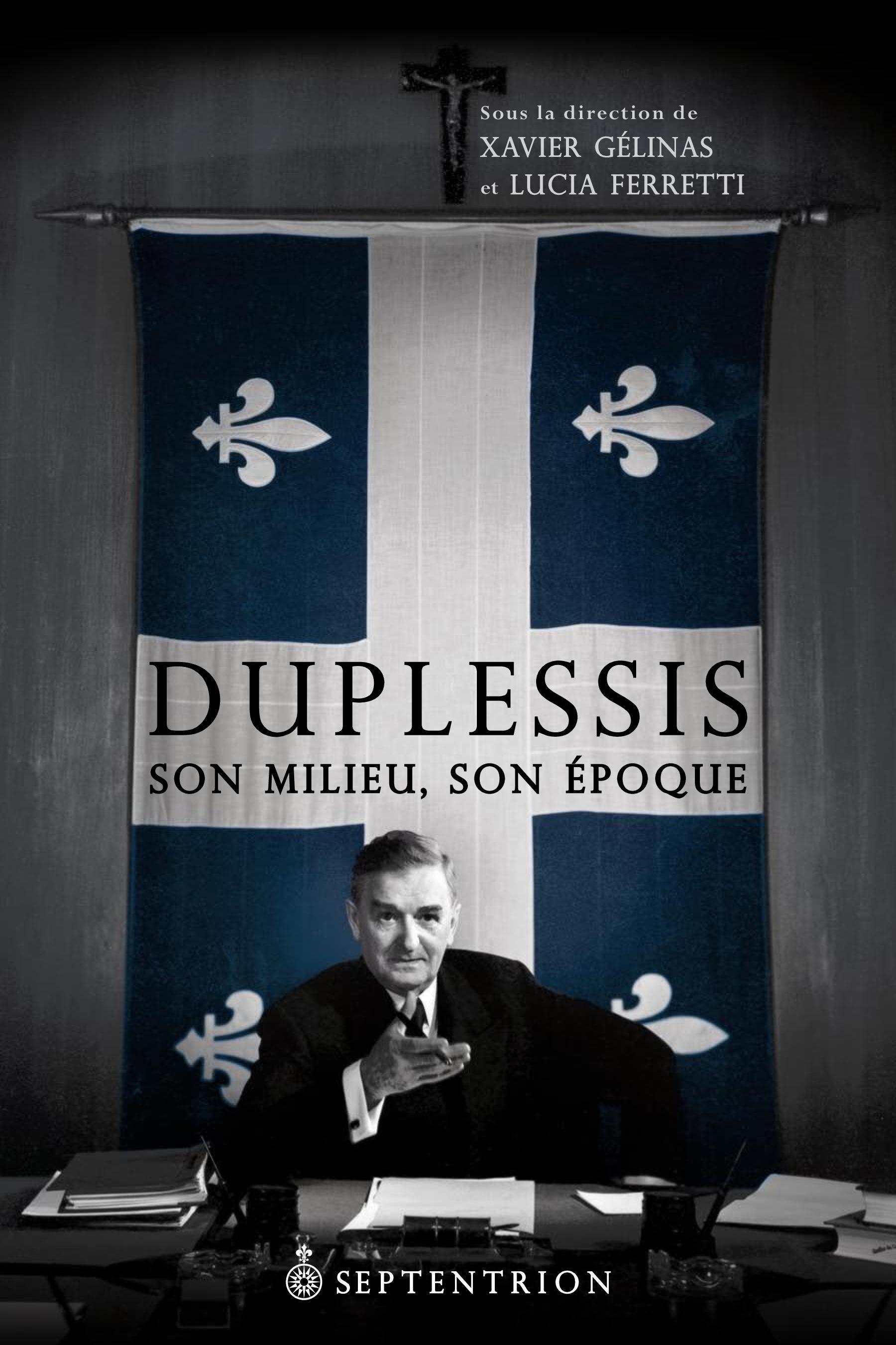 Duplessis, son milieu, son époque