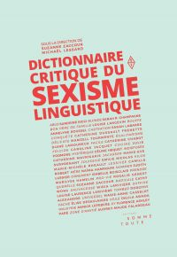 Dictionnaire critique du sexisme linguistique