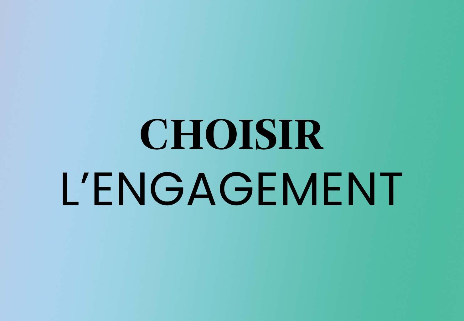 Choisir l'engagement