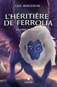 Image de couverture (L'héritière de Ferrolia - La Dame blanche)