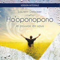 Ho'oponopono - Le pouvoir en vous - version Intégrale