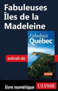 Fabuleuses Îles de la Madeleine