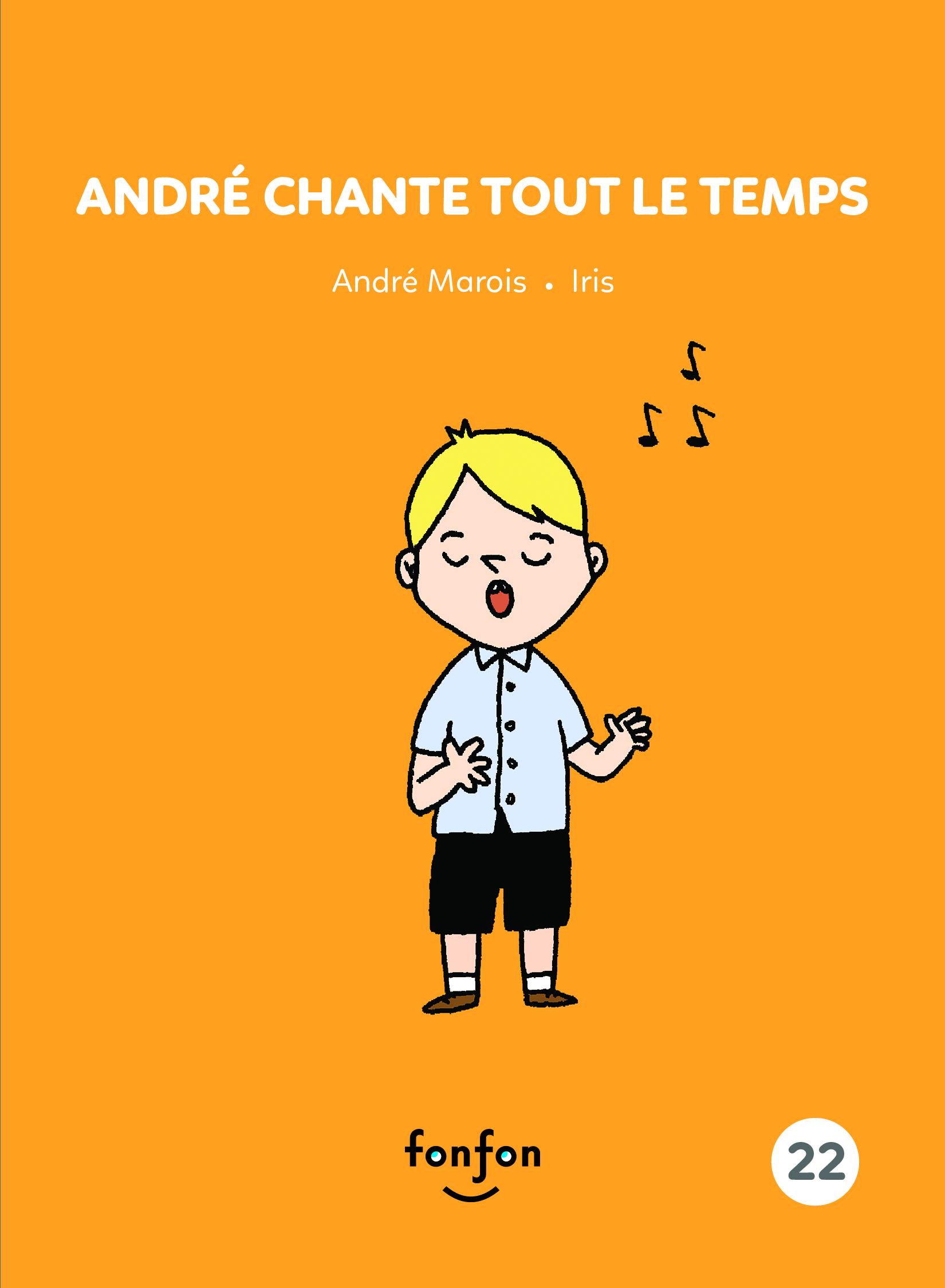 André chante tout le temps
