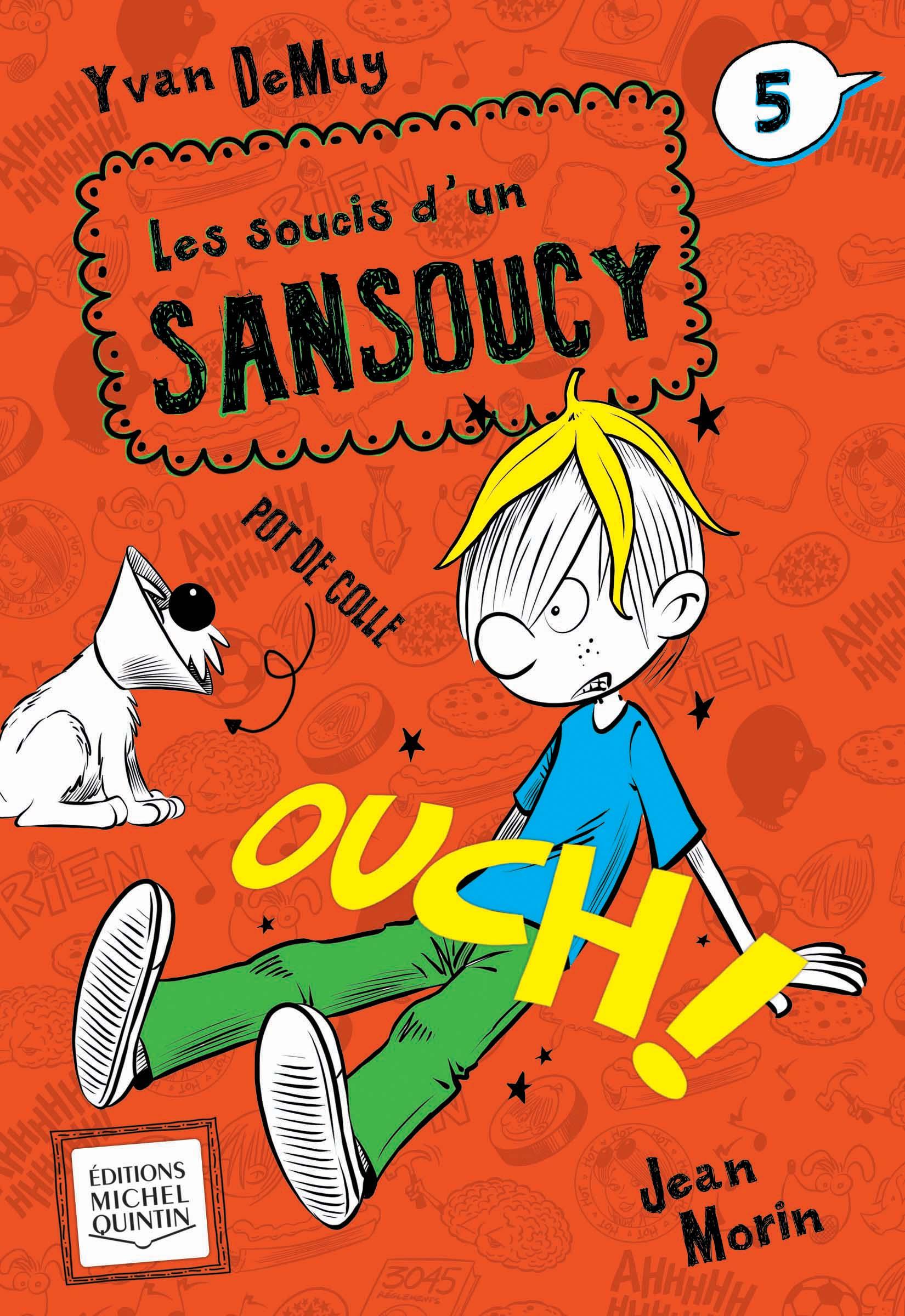 Les soucis d'un Sansoucy 5 - Ouch!