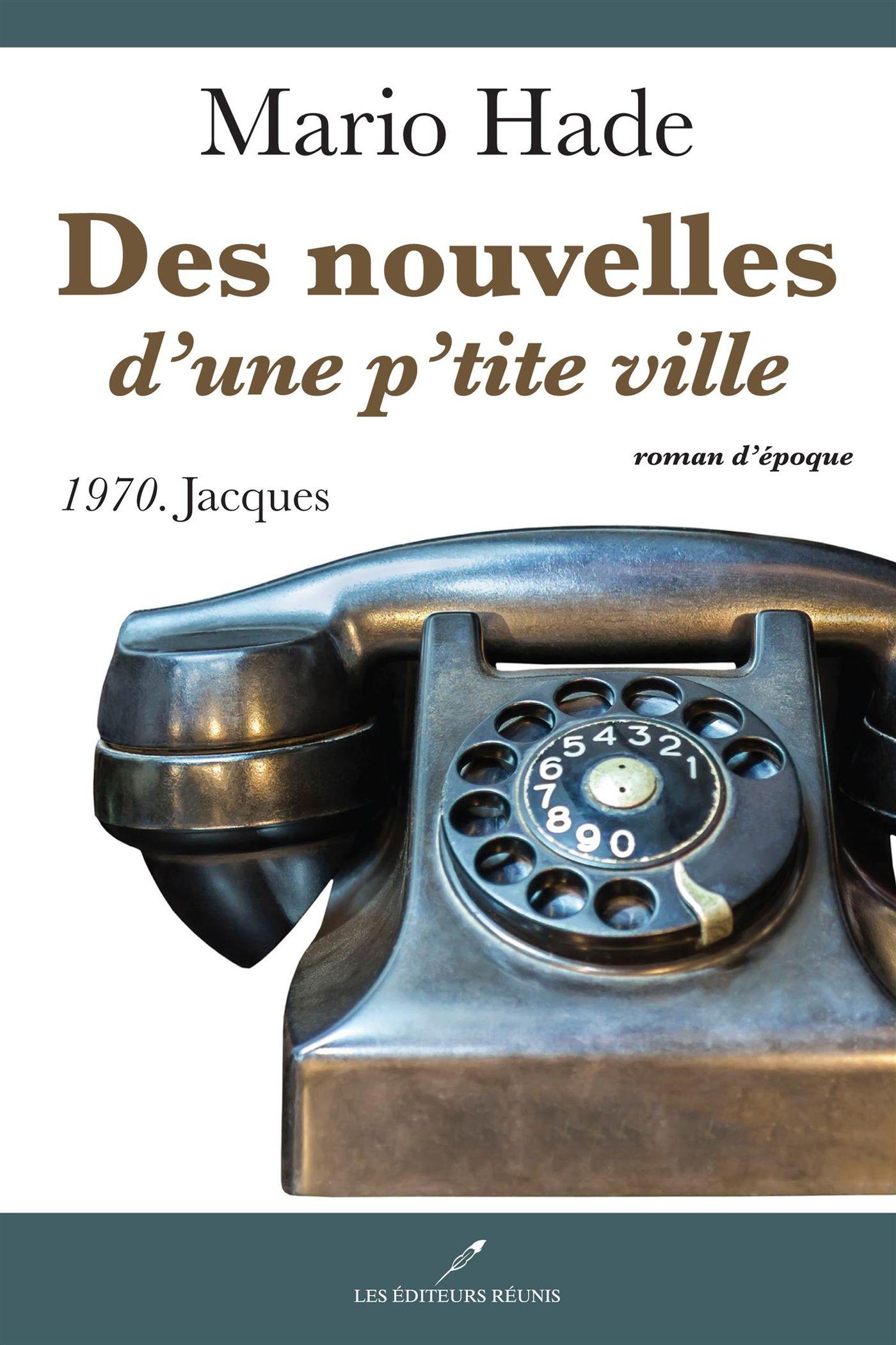 Des nouvelles d'une p'tite ville 04 : 1970. Jacques