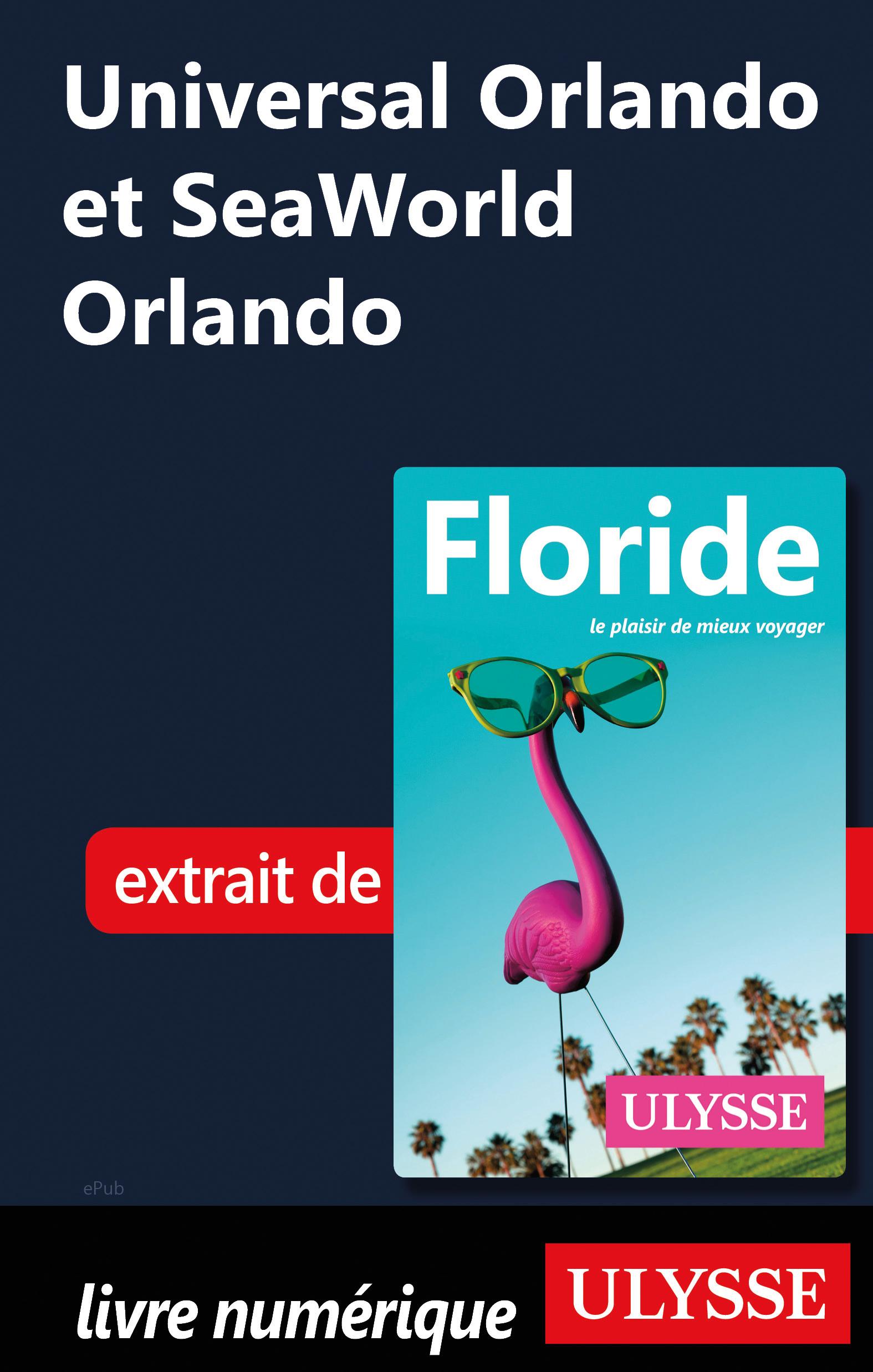 Universal Orlando et SeaWor...