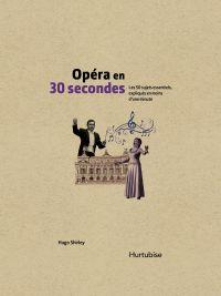 Opéra en 30 secondes