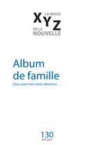 XYZ. La revue de la nouvelle. No. 130, Été 2017