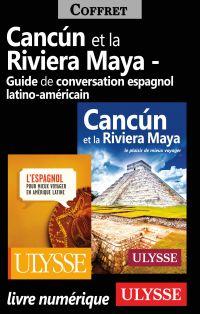 Cancun Riviera Maya et Guide de conversation latinoaméricain