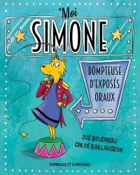 Moi, Simone, dompteuse d'ex...