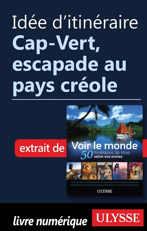 Idée d'itinéraire - Cap-Ver...