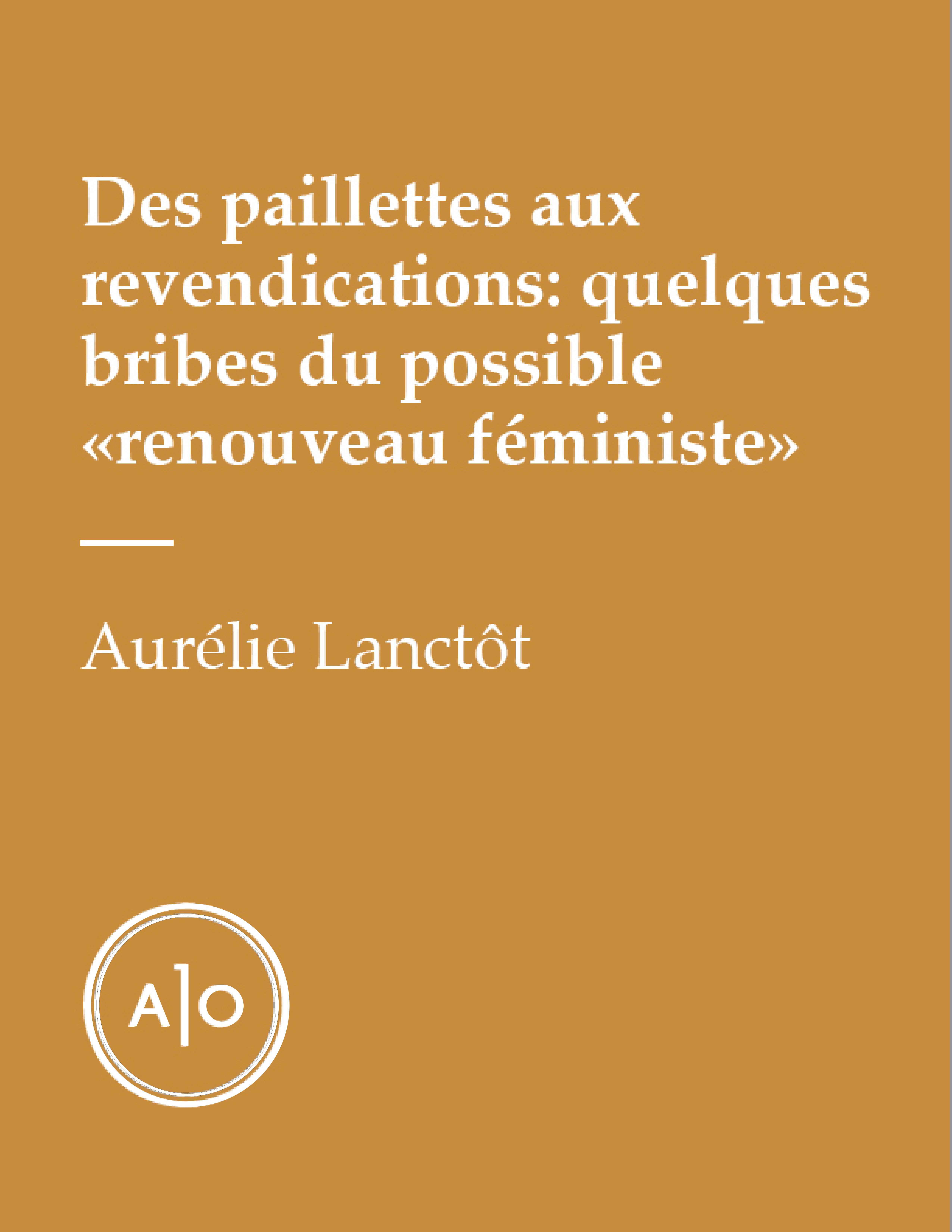 Des paillettes aux revendications: quelques bribes du possible «renouveau féministe»