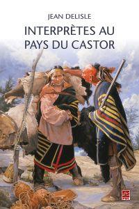 INTERPRÈTES AU PAYS DU CASTOR