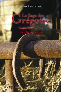 Image de couverture (La saga des Grégoire - Tome 7)