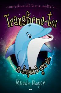 Transforme-toi en dauphin a...