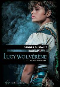 Lucy Wolvérène 2 - Le vol d...