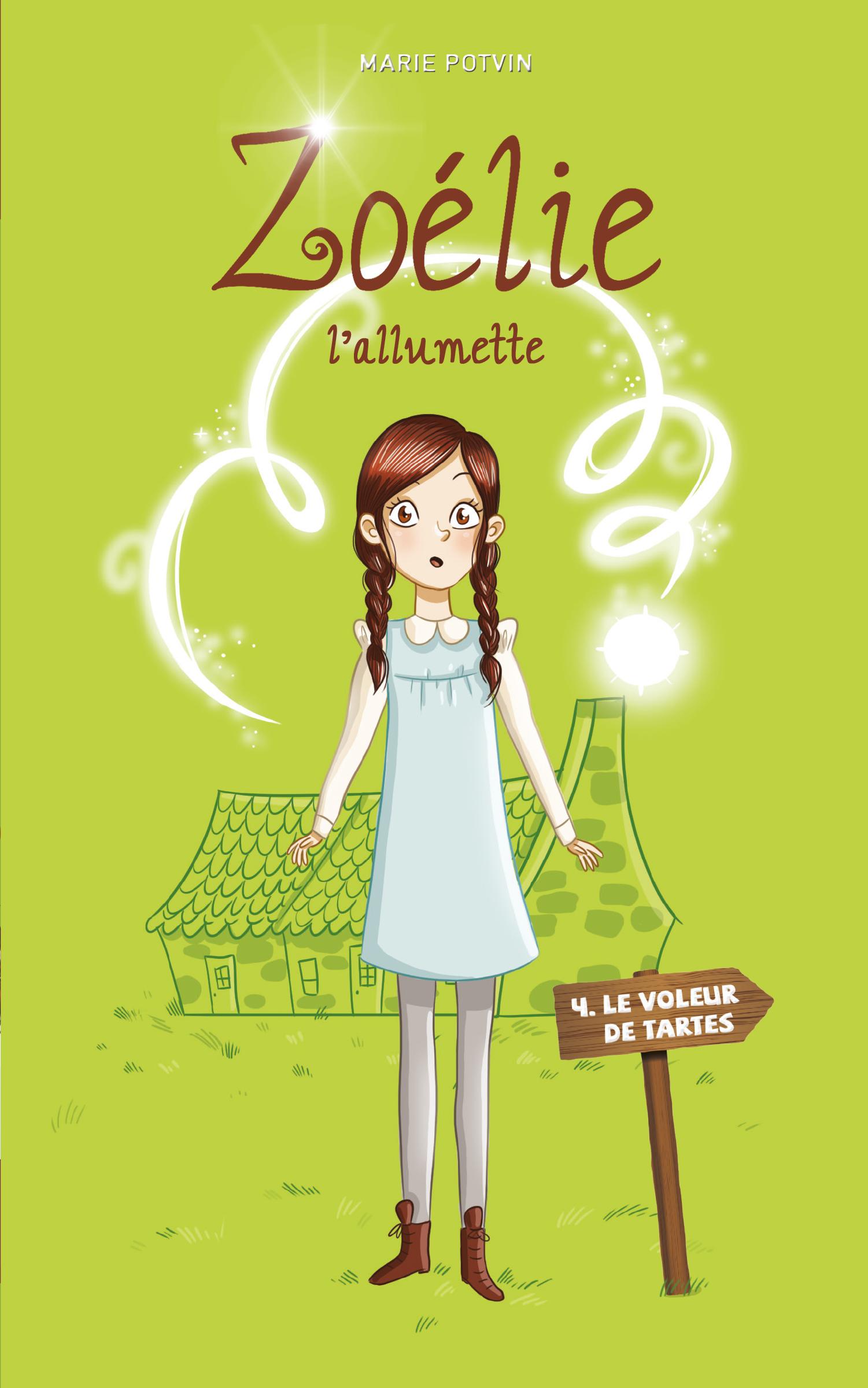 Zoélie l'allumette 04 : le voleur de tartes