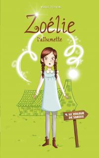 Zoélie l'allumette 04 : le ...