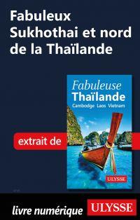 Fabuleux Sukhothai et nord ...