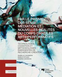 Par le prisme des sens: médiation et nouvelles réalités du corps dans les arts performatifs