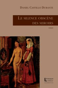 Le silence obscène des miroirs