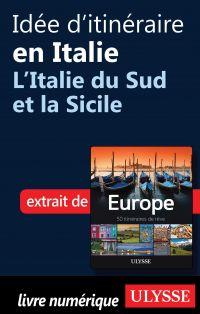 Idée d'itinéraire en Italie - L'Italie du Sud et la Sicile