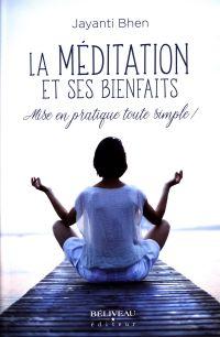 Image de couverture (La méditation et ses bienfaits : Mise en pratique toute simp)