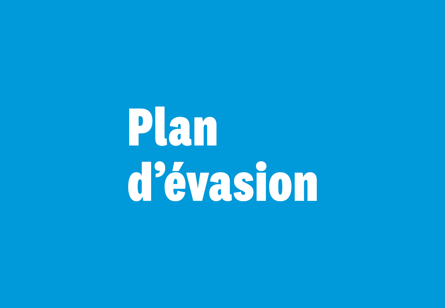 Plan d'évasion