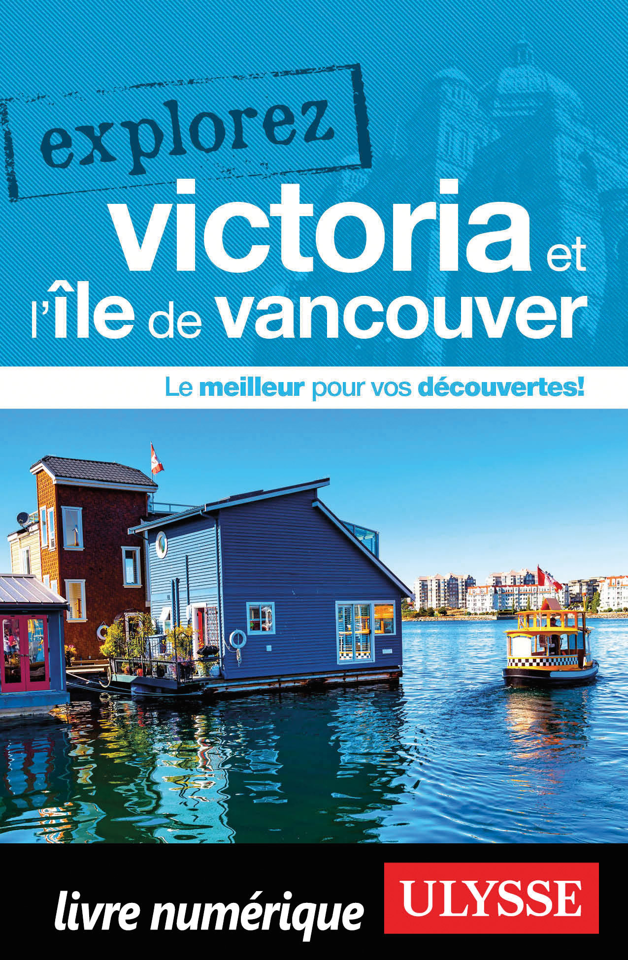Explorez Victoria et l'île ...