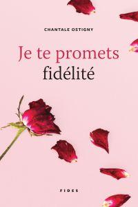 Je te promets fidélité