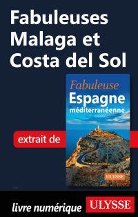 Fabuleuses Malaga et Costa del Sol