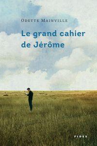 Le grand cahier de Jérôme