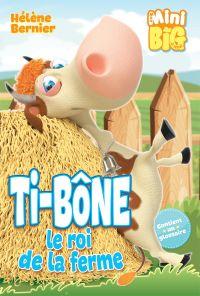 Ti-Bone le roi de la ferme