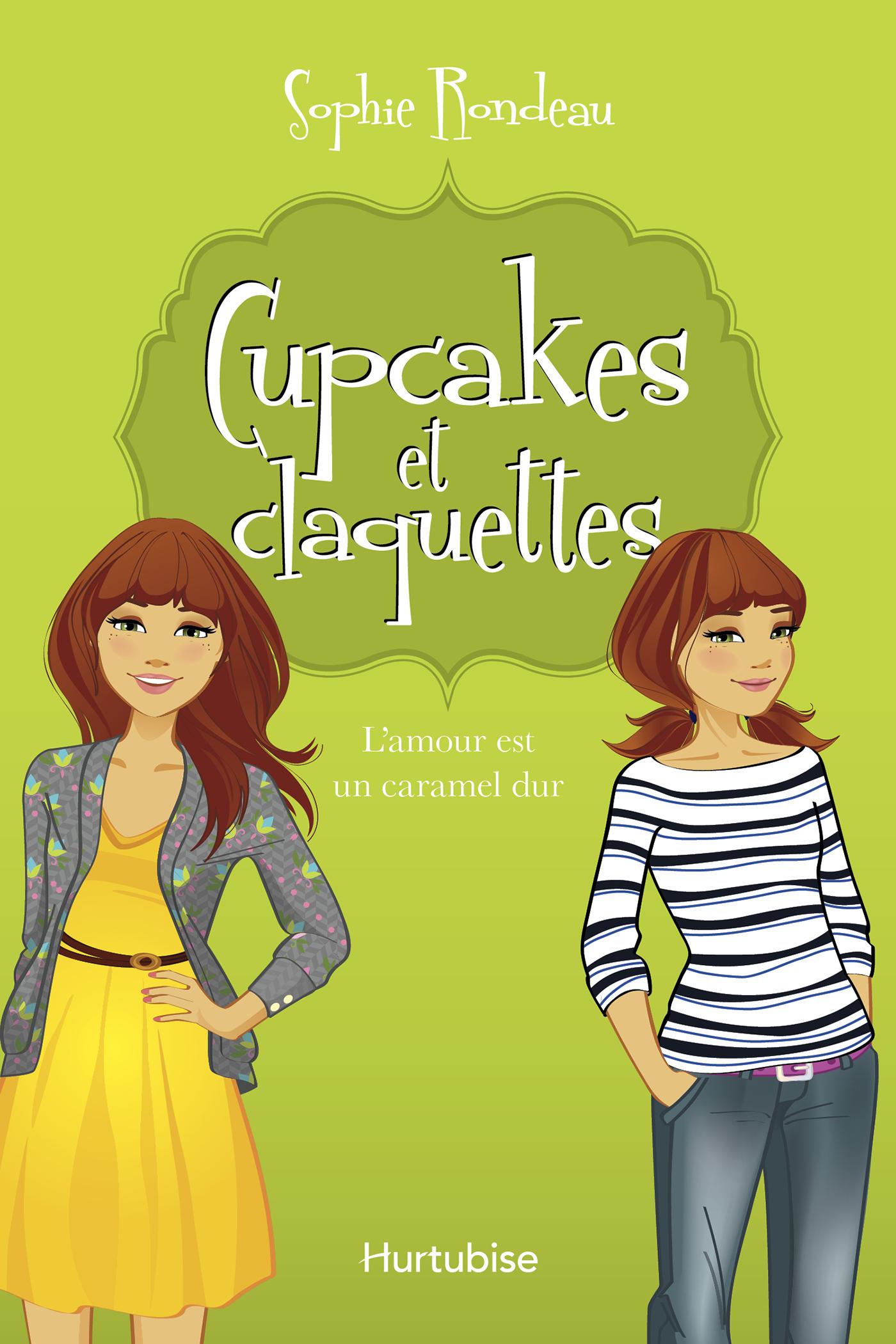 Cupcakes et claquettes T2 - L'amour est un caramel dur
