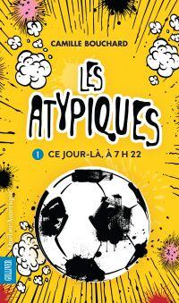 Les Atypiques 1 - Ce jour-là, à 7h22