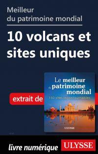 Meilleur du patrimoine mondial 10 volcans et sites uniques