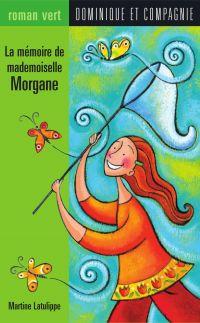 Image de couverture (La mémoire de mademoiselle Morgane)