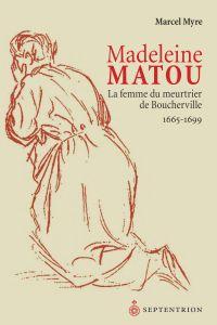 Madeleine Matou, la femme d...