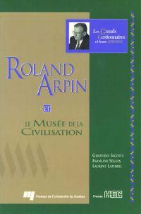 Roland Arpin et le Musée de...