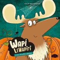 Image de couverture (Wapi LeWapiti: Wapi et les citrouilles géantes)