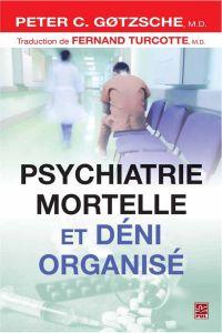 Psychiatrie mortelle et dén...
