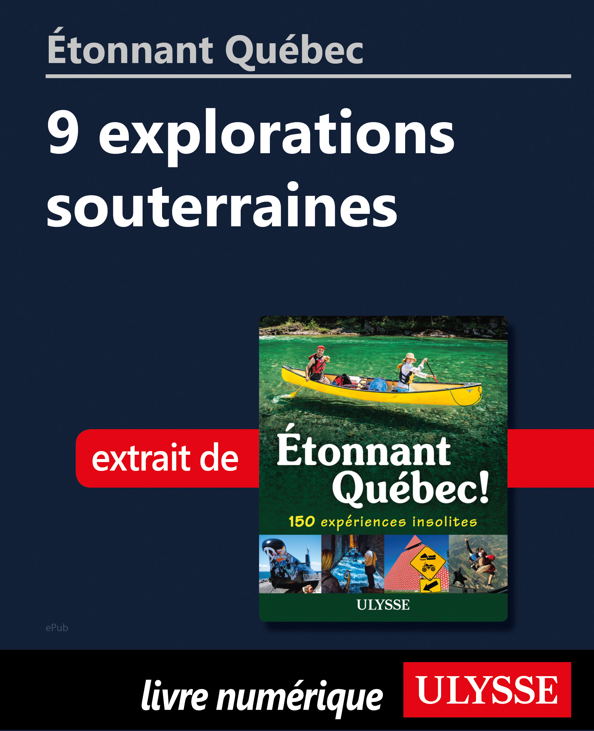 Étonnant Québec: 9 explorat...