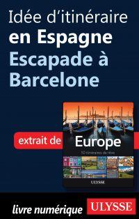Idée d'itinéraire en Espagne - Escapade à Barcelone