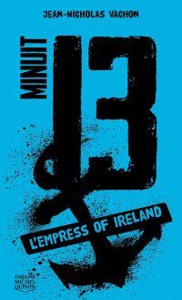 Minuit 13 - L'Empress of Ireland