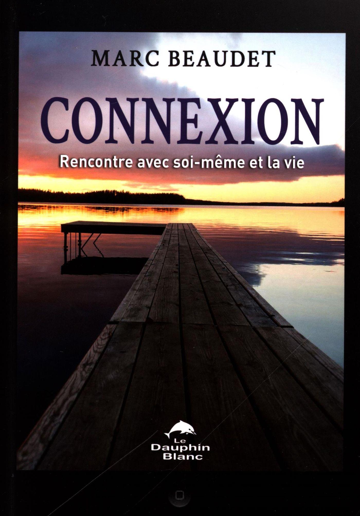 Connexion : Rencontre avec soi-même et la vie