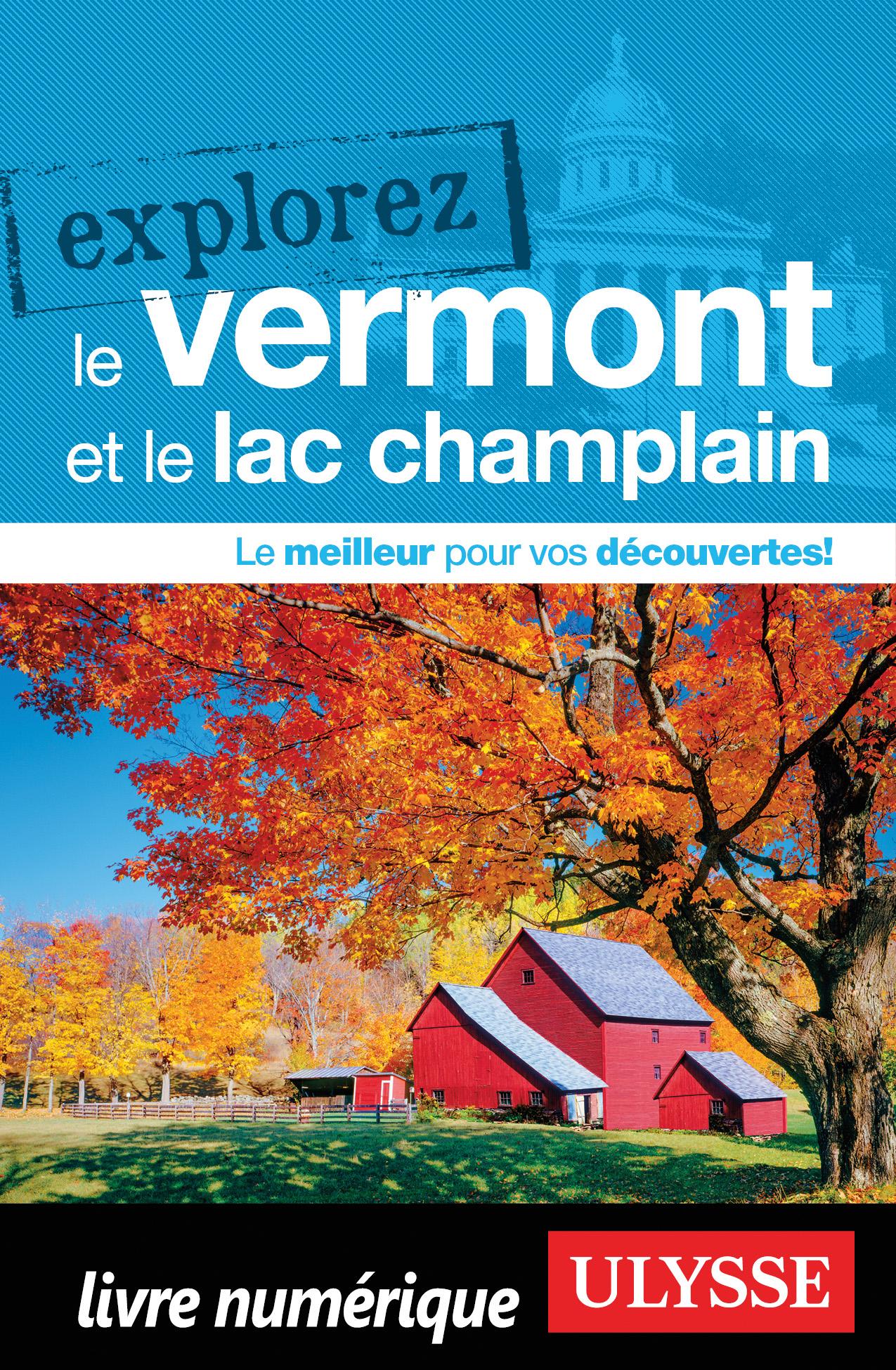Explorez le Vermont et le L...